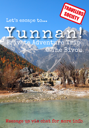 Travelers Society: Let's escape...to Yunnan! (Private Adventure Trip @ The Bivou)