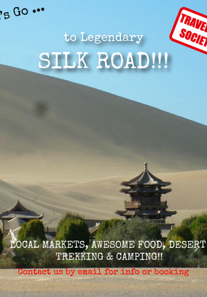 Travelers Society: Let's go… to the Legendary Silk Road!!! (October Holidays)