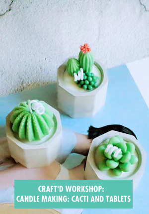Candle Making: Cacti and Tablets