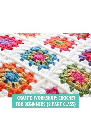 Craft'd Shanghai - Crochet for Beginners (2 Part Class)