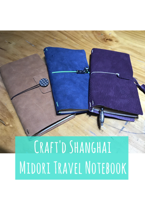 Craft'd Shanghai - Midori Travel Notebook