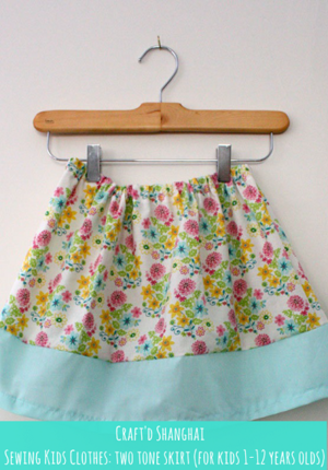 Craft'd Shanghai - Sewing Kids Clothes: two tone skirt (for kids 1-12 years olds)