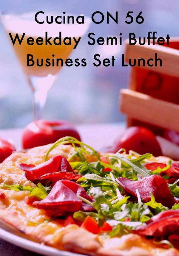 Cucina ON 56 Weekday Semi Buffet Business Set Lunch