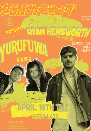Arkham pres. Ryan Hemsworth & Yurufuwa Gang