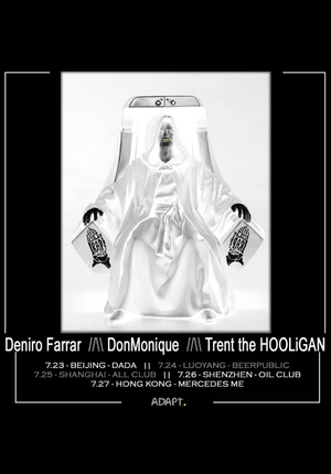 Deniro Farrar / DonMonique / Trent the HOOLiGAN - Shenzhen