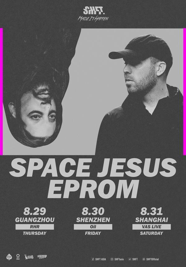 SHFT. pres. Space Jesus & Eprom - Guangzhou