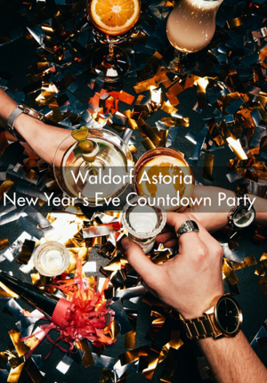 Waldorf Astoria  New Year's Eve Countdown Party