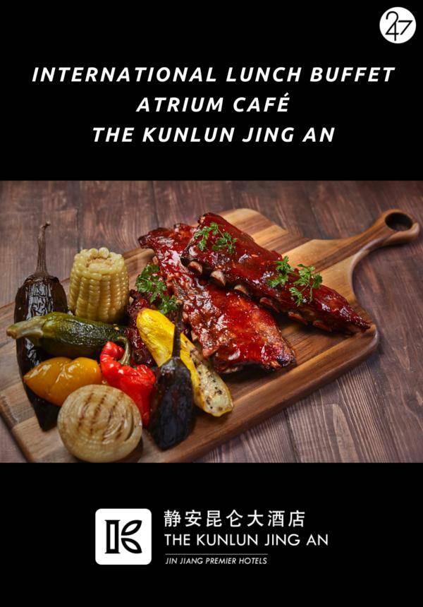 [28% OFF] International Lunch Buffet @ Atrium Café, The Kunlun Jing An (Friday & Saturday)